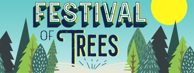 """Graphic of trees and the words """"Festival of Trees"""""""