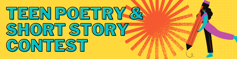 Teen Poetry & Short Story Contest